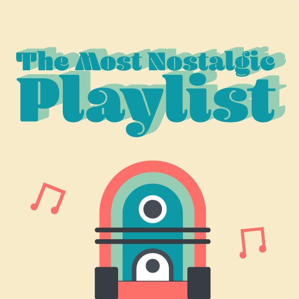 The most nostalgic playlist: Memories in music